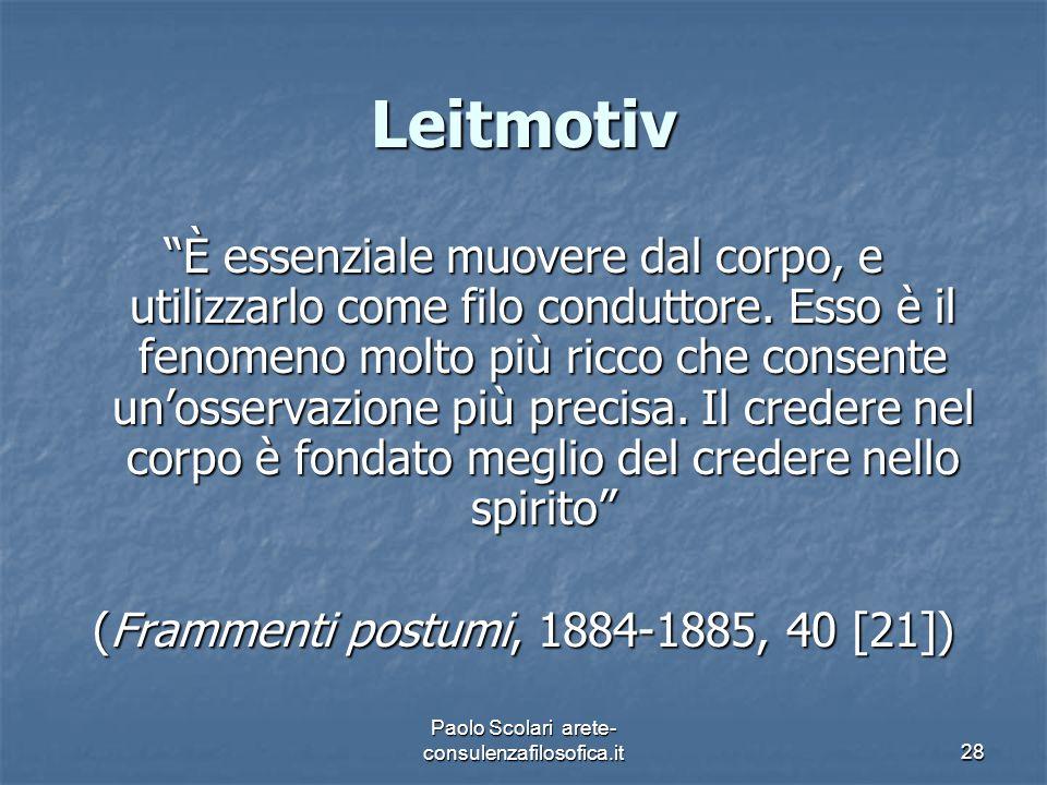 """Leitmotiv """"È essenziale muovere dal corpo, e utilizzarlo come filo conduttore. Esso è il fenomeno molto più ricco che consente un'osservazione più pre"""