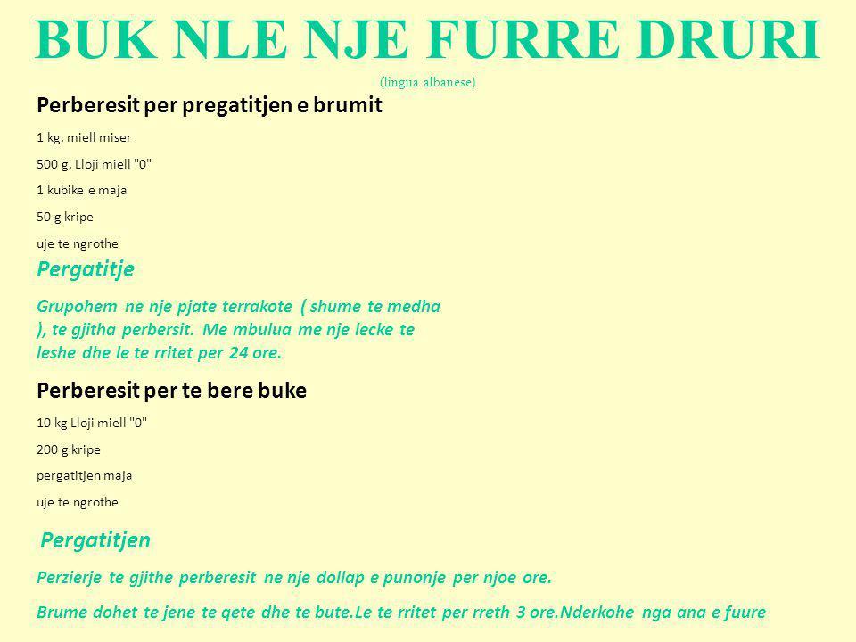 Perberesit per pregatitjen e brumit 1 kg. miell miser 500 g. Lloji miell