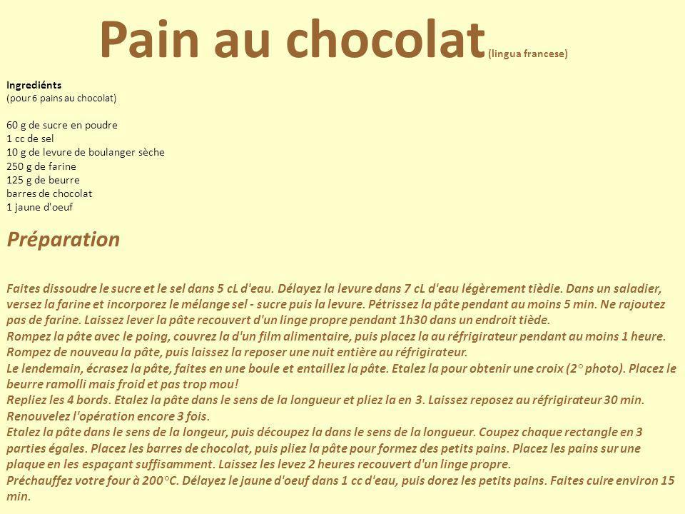 Ingrediénts (pour 6 pains au chocolat) 60 g de sucre en poudre 1 cc de sel 10 g de levure de boulanger sèche 250 g de farine 125 g de beurre barres de
