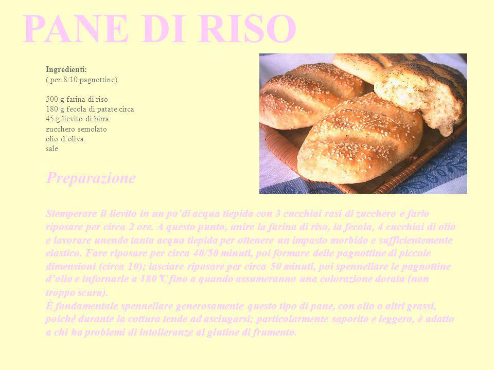 PANE DI RISO Ingredienti: ( per 8/10 pagnottine) 500 g farina di riso 180 g fecola di patate circa 45 g lievito di birra zucchero semolato olio d'oliv
