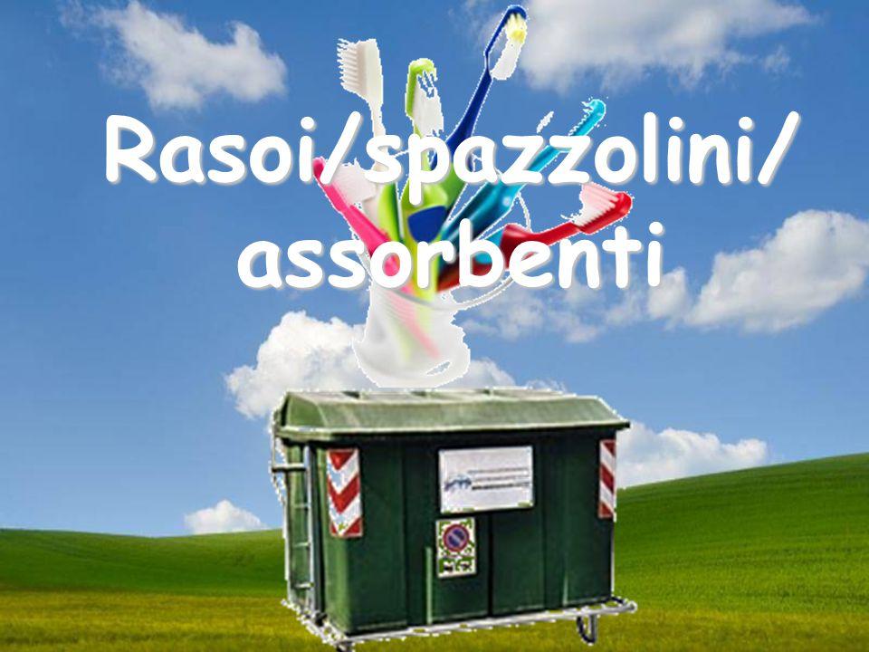 Rasoi/spazzolini/ assorbenti