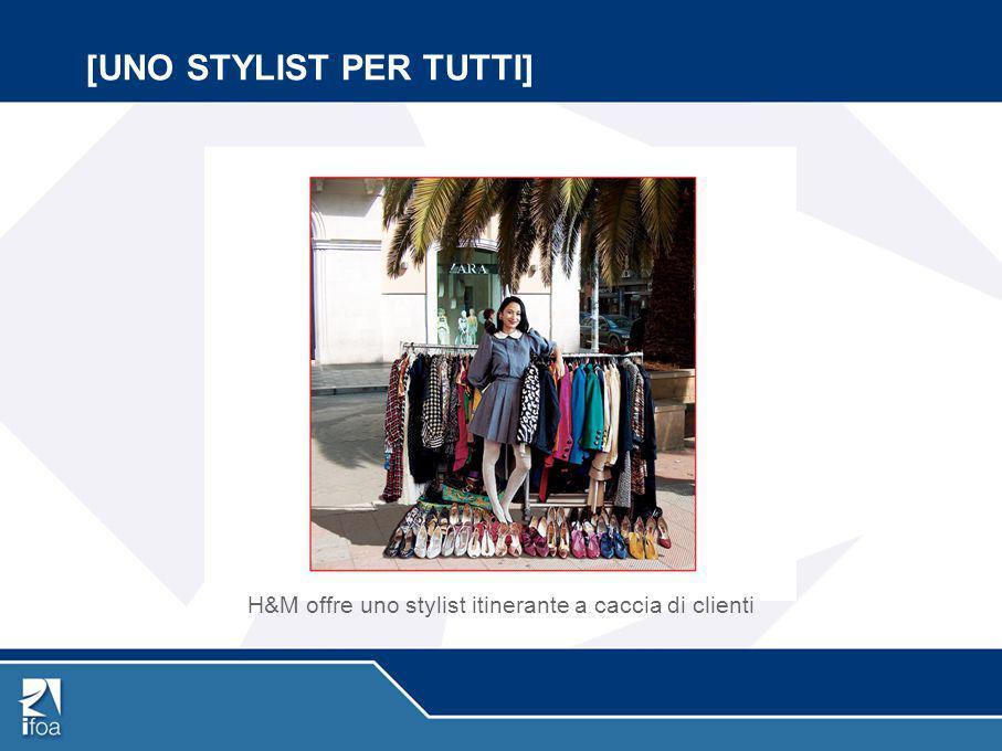 [UNO STYLIST PER TUTTI] H&M offre uno stylist itinerante a caccia di clienti