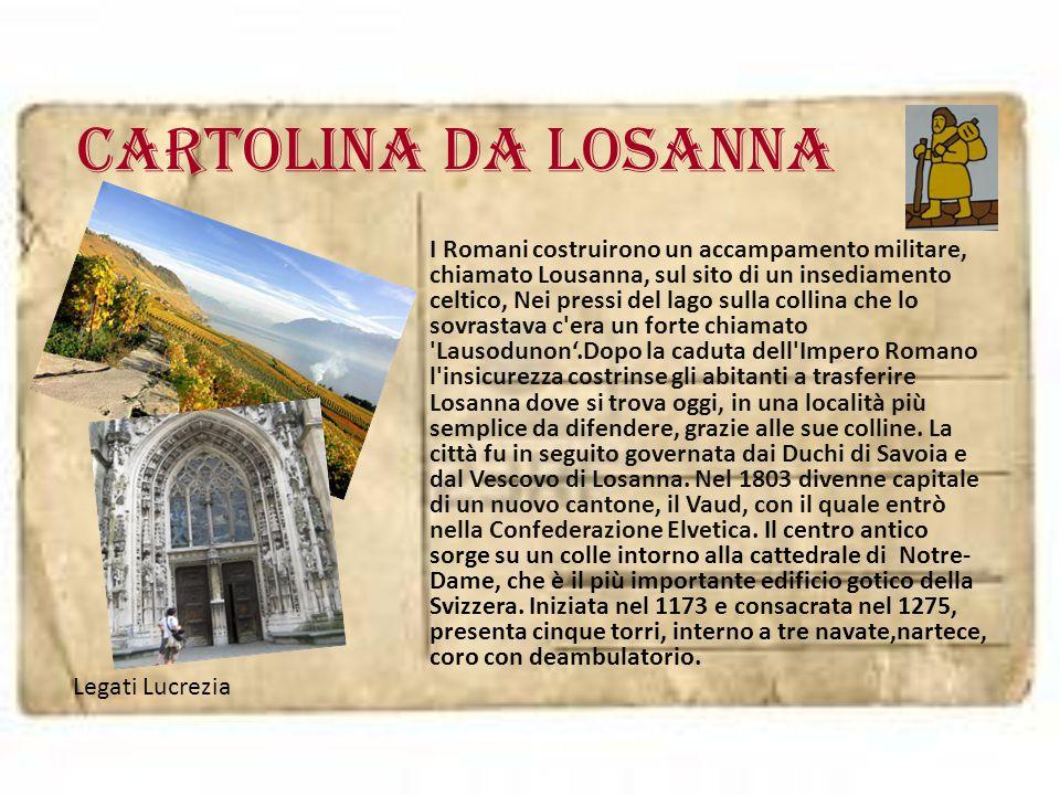 Cartolina da LOSANNA I Romani costruirono un accampamento militare, chiamato Lousanna, sul sito di un insediamento celtico, Nei pressi del lago sulla