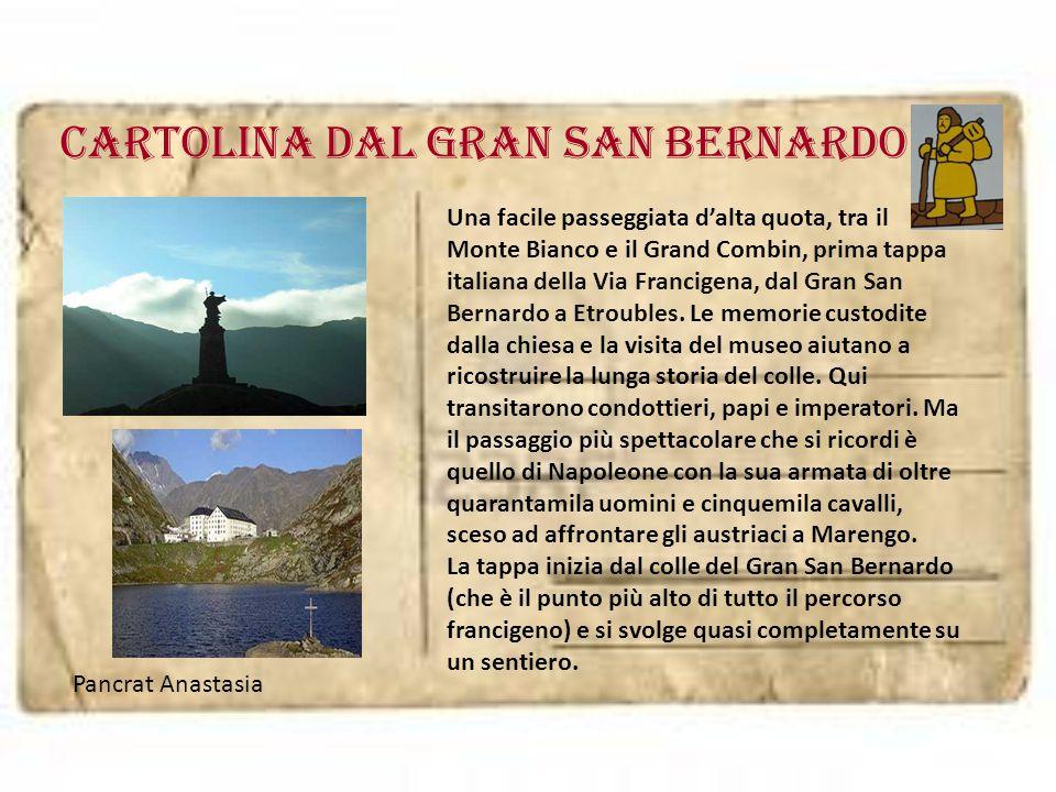 Cartolina dal GRAN SAN BERNARDO Una facile passeggiata d'alta quota, tra il Monte Bianco e il Grand Combin, prima tappa italiana della Via Francigena,