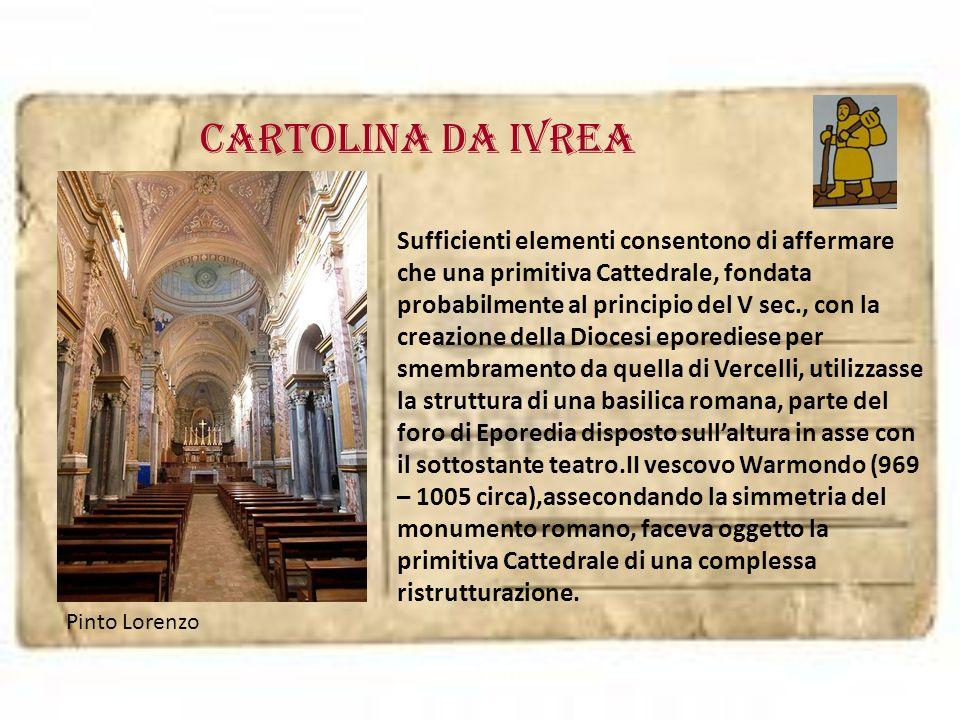 Cartolina da IVREA Sufficienti elementi consentono di affermare che una primitiva Cattedrale, fondata probabilmente al principio del V sec., con la cr