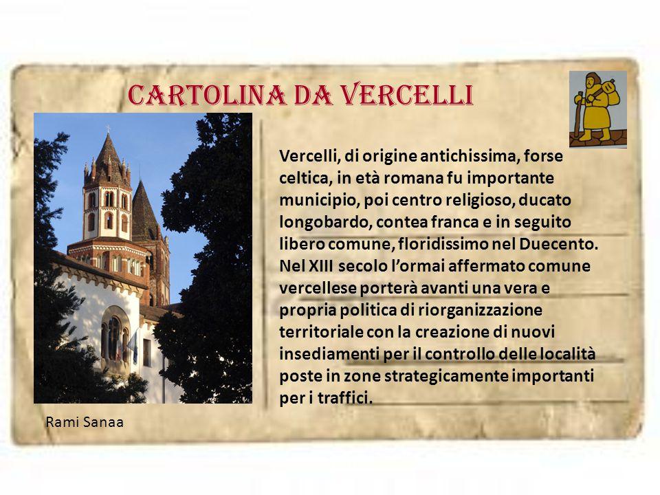 Cartolina da VERCELLI Vercelli, di origine antichissima, forse celtica, in età romana fu importante municipio, poi centro religioso, ducato longobardo
