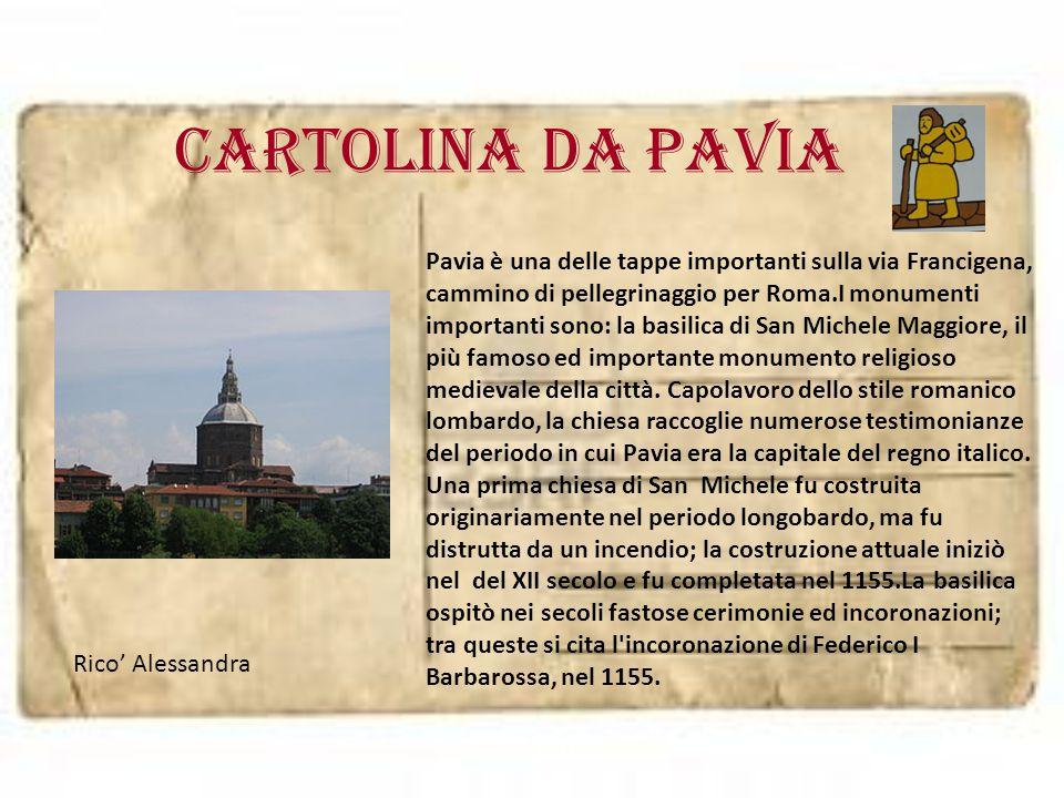 Cartolina da PAVIA Pavia è una delle tappe importanti sulla via Francigena, cammino di pellegrinaggio per Roma.I monumenti importanti sono: la basilic
