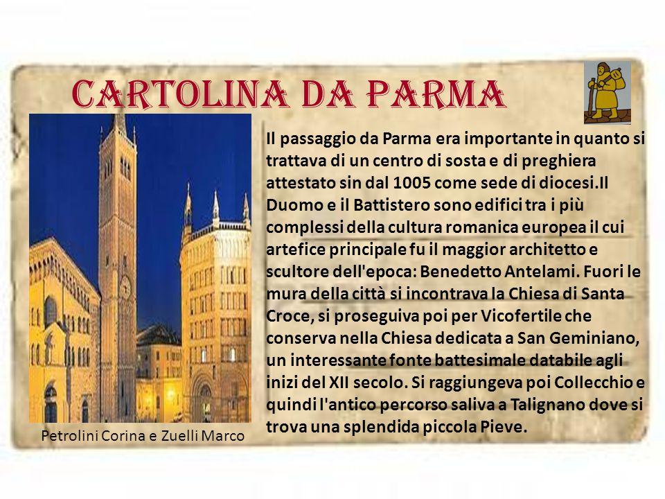 Cartolina da PARMA Il passaggio da Parma era importante in quanto si trattava di un centro di sosta e di preghiera attestato sin dal 1005 come sede di