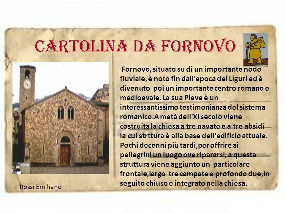 Cartolina da FORNOVO Fornovo, situato su di un importante nodo fluviale, è noto fin dall'epoca dei Liguri ed è divenuto poi un importante centro roman