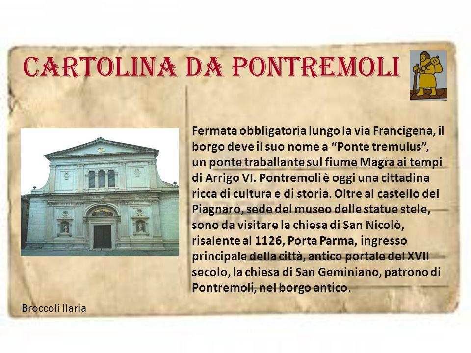 """cartolina da pontremoli Fermata obbligatoria lungo la via Francigena, il borgo deve il suo nome a """"Ponte tremulus"""", un ponte traballante sul fiume Mag"""