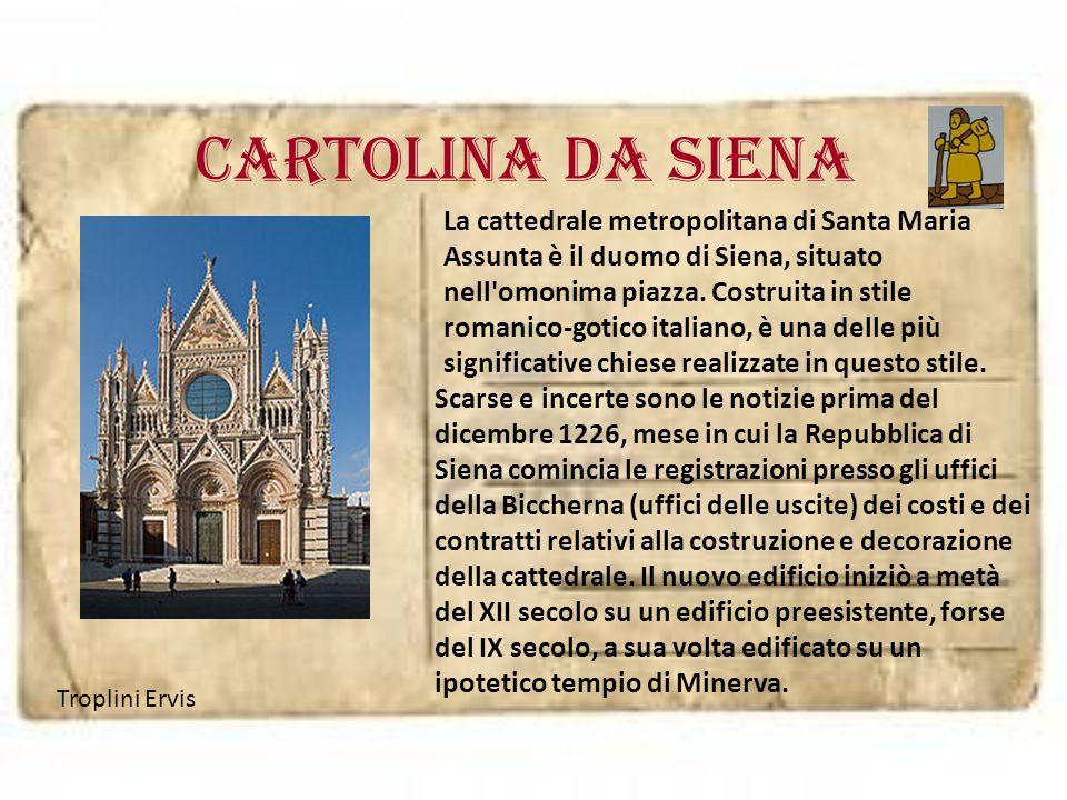 cartolina da SIENA La cattedrale metropolitana di Santa Maria Assunta è il duomo di Siena, situato nell'omonima piazza. Costruita in stile romanico-go