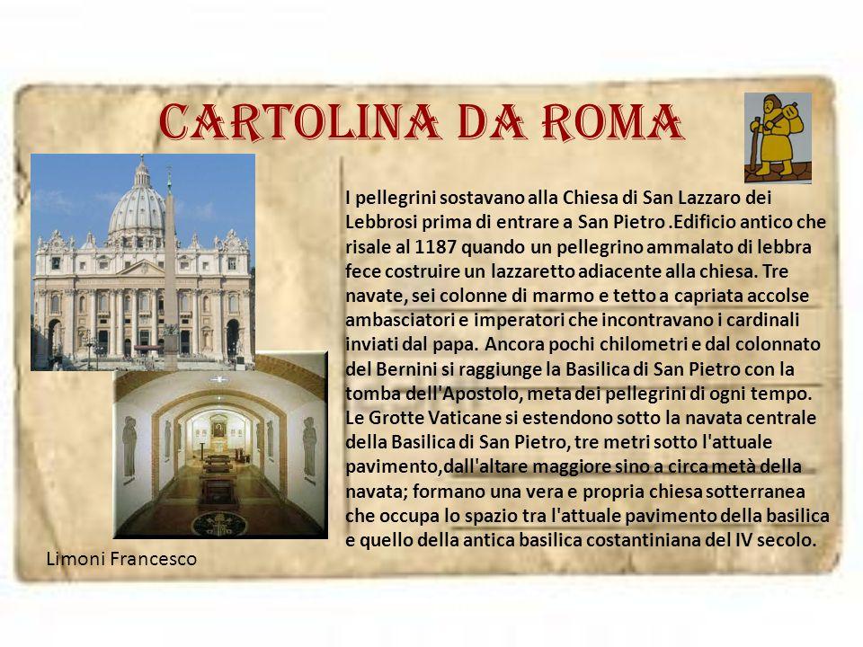 Cartolina da roma Limoni Francesco I pellegrini sostavano alla Chiesa di San Lazzaro dei Lebbrosi prima di entrare a San Pietro.Edificio antico che ri