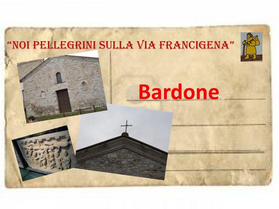 """noi pellegrini sulla via francigena"" Bardone"