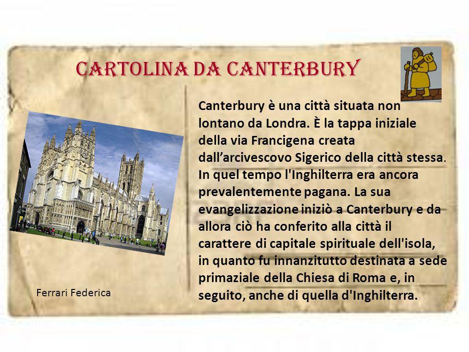 cartolina da canterbury Canterbury è una città situata non lontano da Londra. È la tappa iniziale della via Francigena creata dall'arcivescovo Sigeric