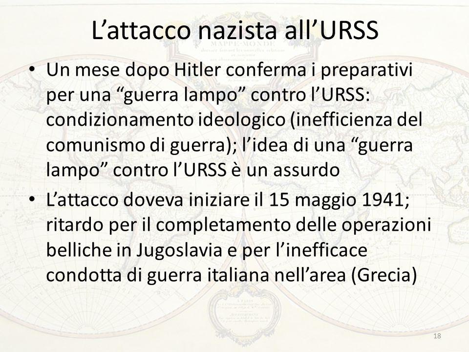 """L'attacco nazista all'URSS Un mese dopo Hitler conferma i preparativi per una """"guerra lampo"""" contro l'URSS: condizionamento ideologico (inefficienza d"""