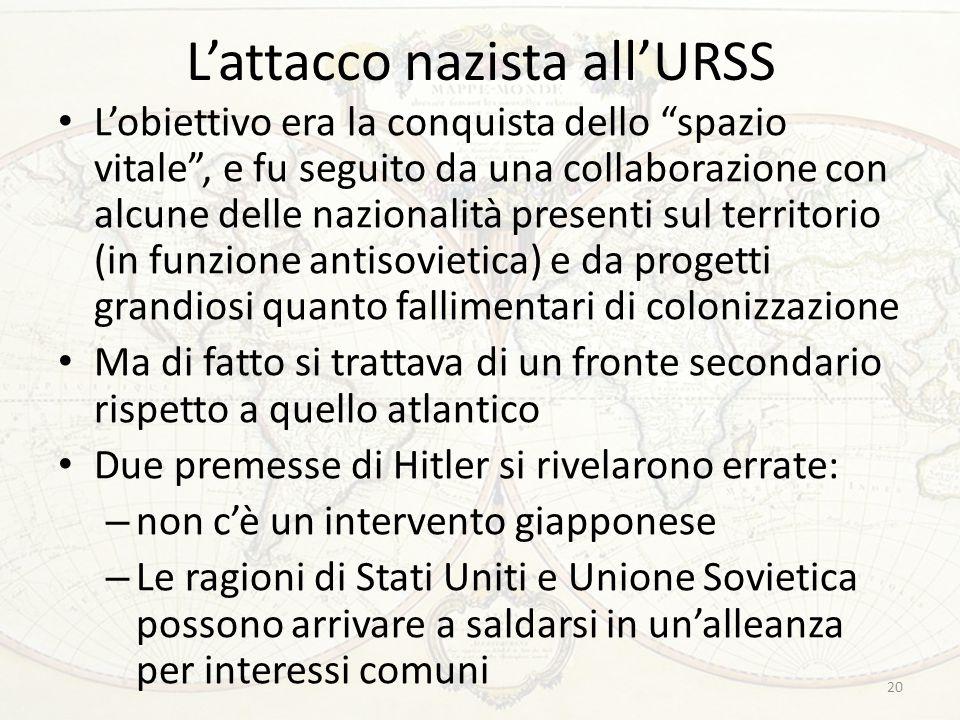 """L'attacco nazista all'URSS L'obiettivo era la conquista dello """"spazio vitale"""", e fu seguito da una collaborazione con alcune delle nazionalità present"""