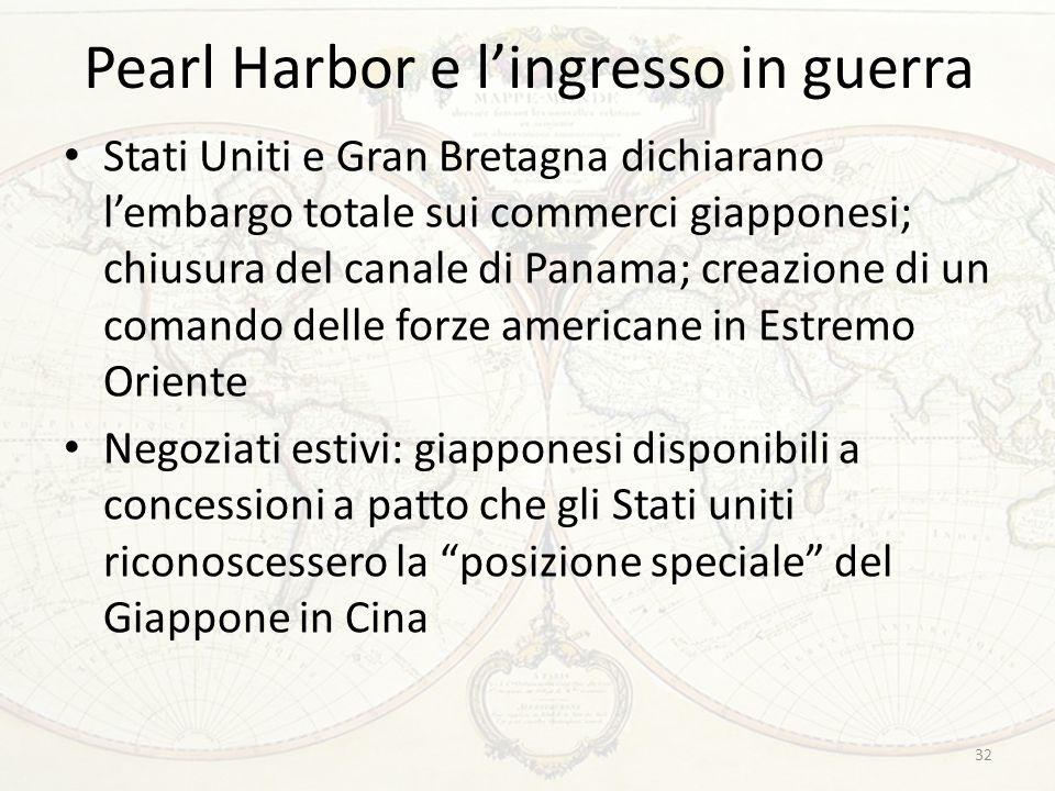 Pearl Harbor e l'ingresso in guerra Stati Uniti e Gran Bretagna dichiarano l'embargo totale sui commerci giapponesi; chiusura del canale di Panama; cr