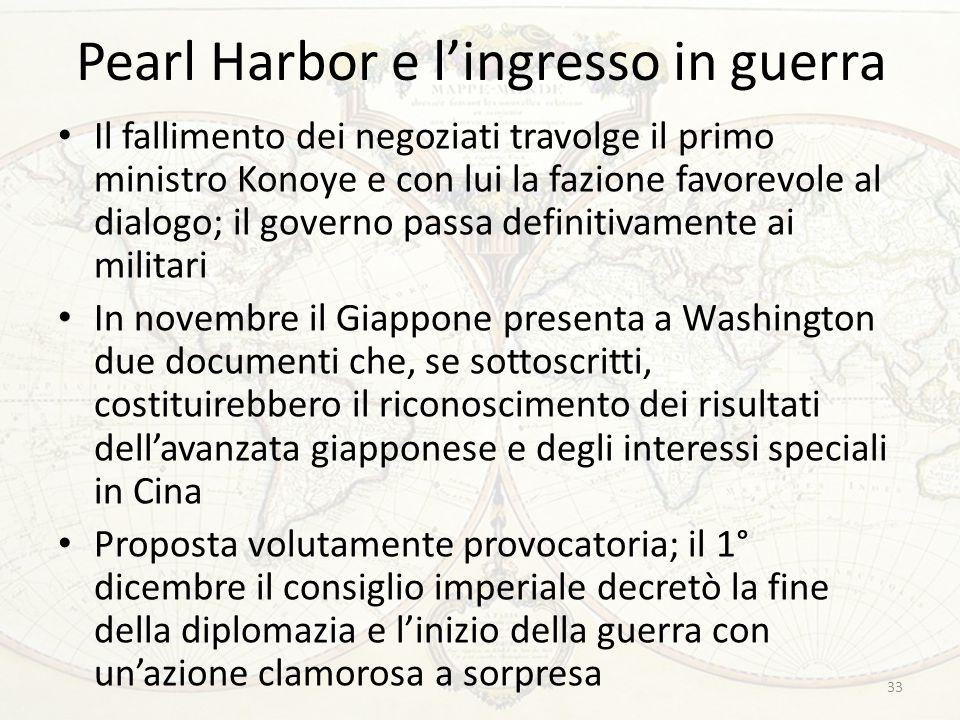 Pearl Harbor e l'ingresso in guerra Il fallimento dei negoziati travolge il primo ministro Konoye e con lui la fazione favorevole al dialogo; il gover