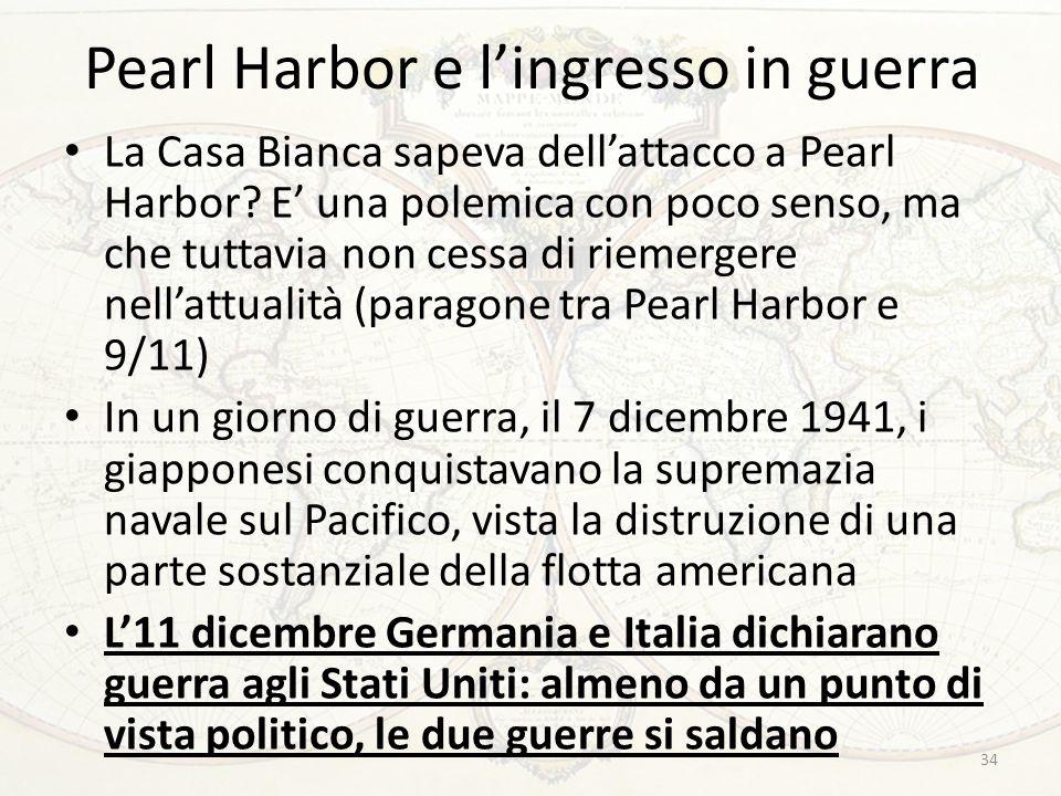 Pearl Harbor e l'ingresso in guerra La Casa Bianca sapeva dell'attacco a Pearl Harbor? E' una polemica con poco senso, ma che tuttavia non cessa di ri