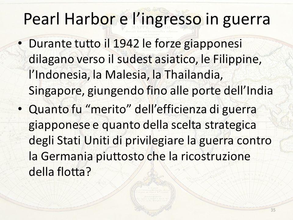 Pearl Harbor e l'ingresso in guerra Durante tutto il 1942 le forze giapponesi dilagano verso il sudest asiatico, le Filippine, l'Indonesia, la Malesia