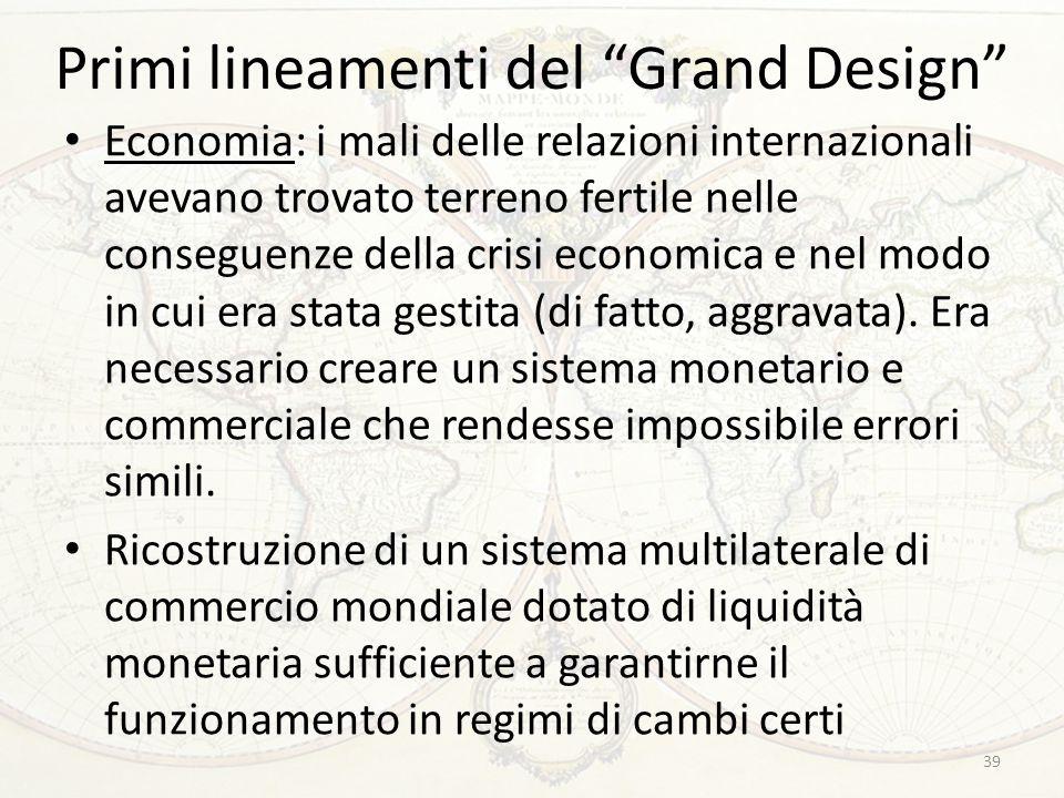 """Primi lineamenti del """"Grand Design"""" Economia: i mali delle relazioni internazionali avevano trovato terreno fertile nelle conseguenze della crisi econ"""