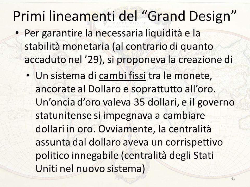 """Primi lineamenti del """"Grand Design"""" Per garantire la necessaria liquidità e la stabilità monetaria (al contrario di quanto accaduto nel '29), si propo"""