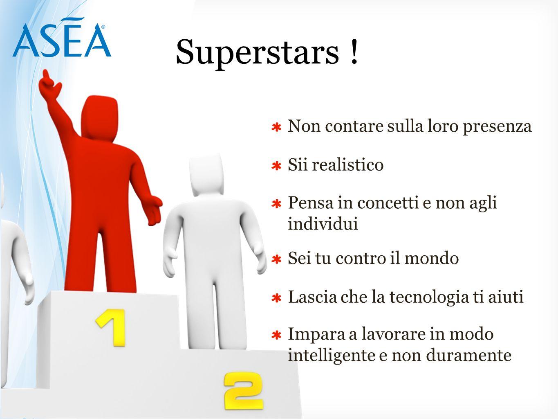 Superstars ! Non contare sulla loro presenza Sii realistico Pensa in concetti e non agli individui Sei tu contro il mondo Lascia che la tecnologia ti