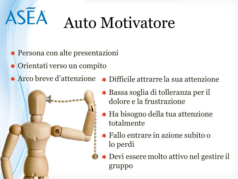 Ha bisogno della tua attenzione totalmente Fallo entrare in azione subito o lo perdi Devi essere molto attivo nel gestire il gruppo Auto Motivatore Pe