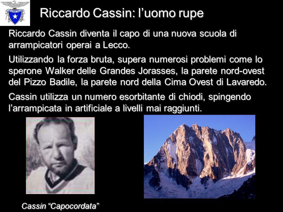 Riccardo Cassin: l'uomo rupe Riccardo Cassin diventa il capo di una nuova scuola di arrampicatori operai a Lecco.