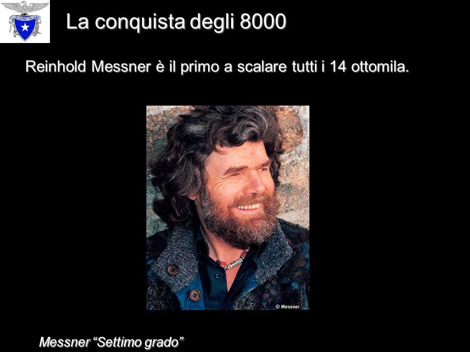 Reinhold Messner è il primo a scalare tutti i 14 ottomila.