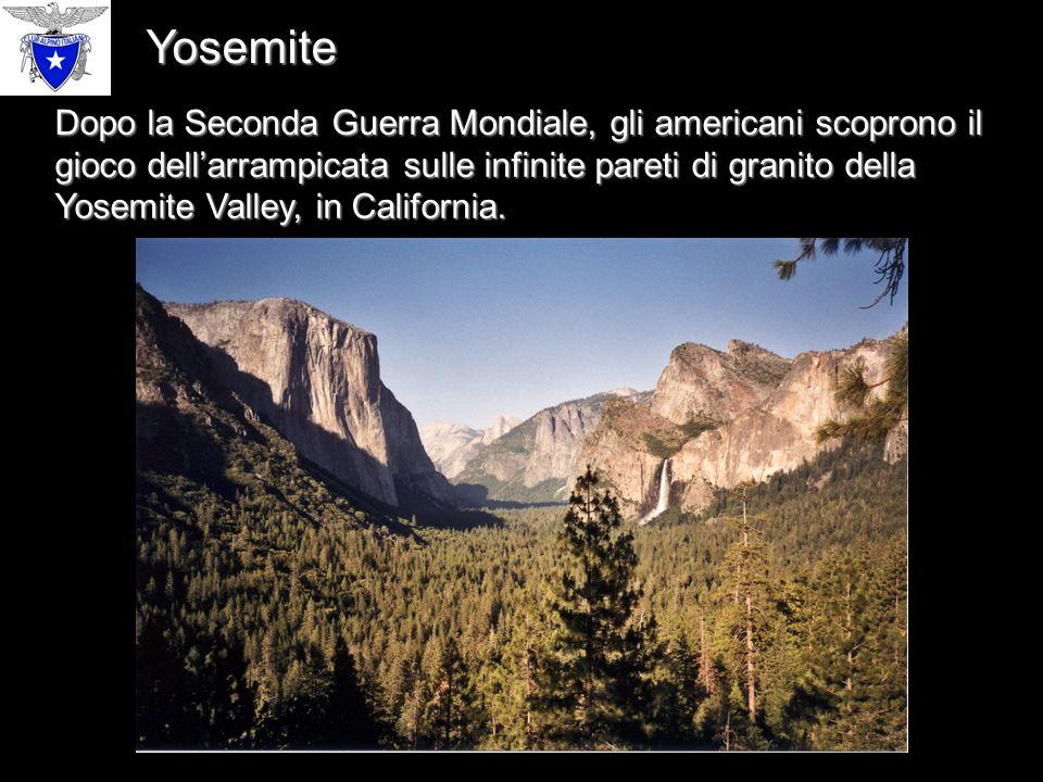 Dopo la Seconda Guerra Mondiale, gli americani scoprono il gioco dell'arrampicata sulle infinite pareti di granito della Yosemite Valley, in California.