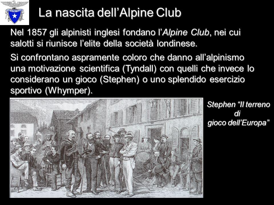 Nel 1857 gli alpinisti inglesi fondano l'Alpine Club, nei cui salotti si riunisce l'elite della società londinese.