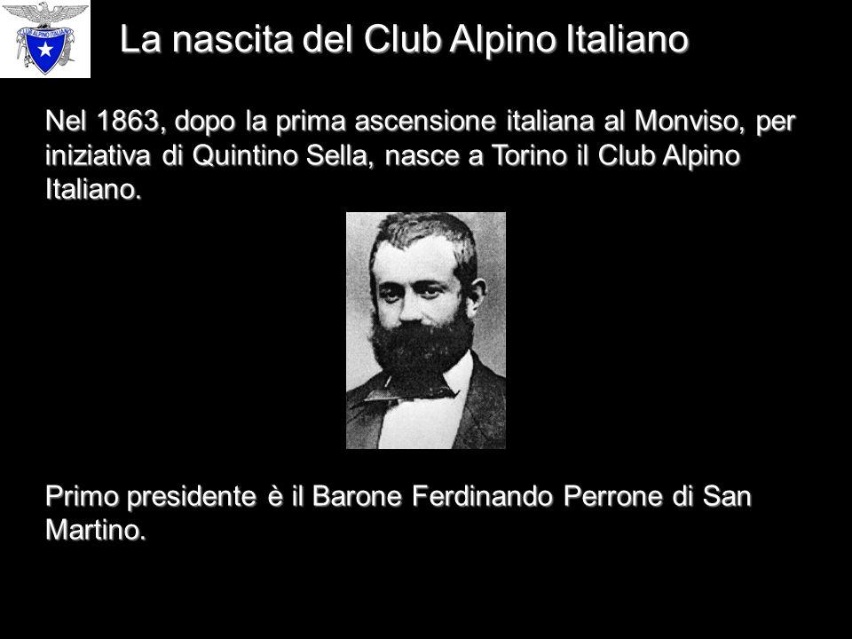 Nel 1863, dopo la prima ascensione italiana al Monviso, per iniziativa di Quintino Sella, nasce a Torino il Club Alpino Italiano.