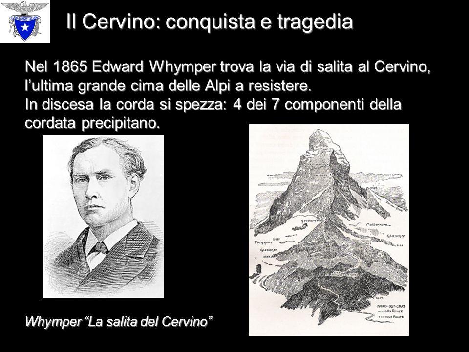 Il Cervino: conquista e tragedia Nel 1865 Edward Whymper trova la via di salita al Cervino, l'ultima grande cima delle Alpi a resistere.