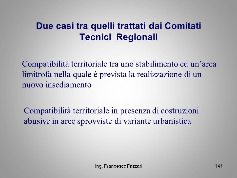Ing. Francesco Fazzari141 Compatibilità territoriale tra uno stabilimento ed un'area limitrofa nella quale è prevista la realizzazione di un nuovo ins