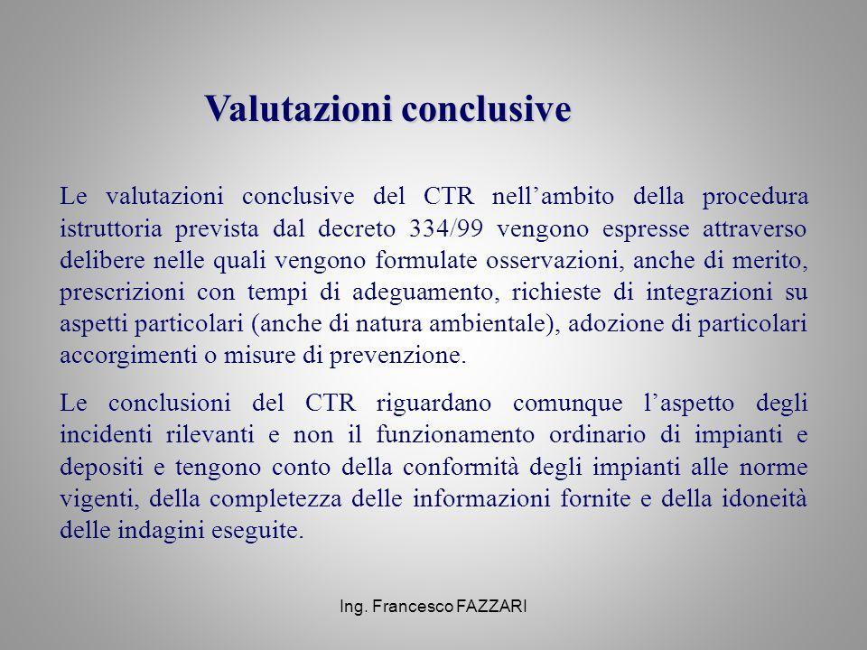 Valutazioni conclusive Le valutazioni conclusive del CTR nell'ambito della procedura istruttoria prevista dal decreto 334/99 vengono espresse attraver