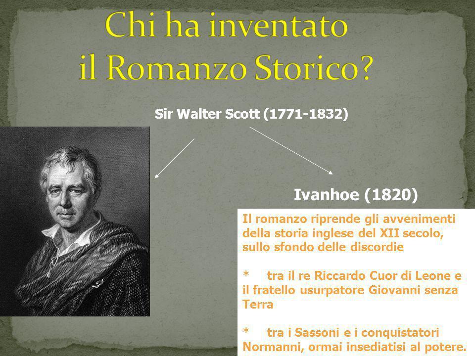 Sir Walter Scott (1771-1832) Ivanhoe (1820) Il romanzo riprende gli avvenimenti della storia inglese del XII secolo, sullo sfondo delle discordie * tr