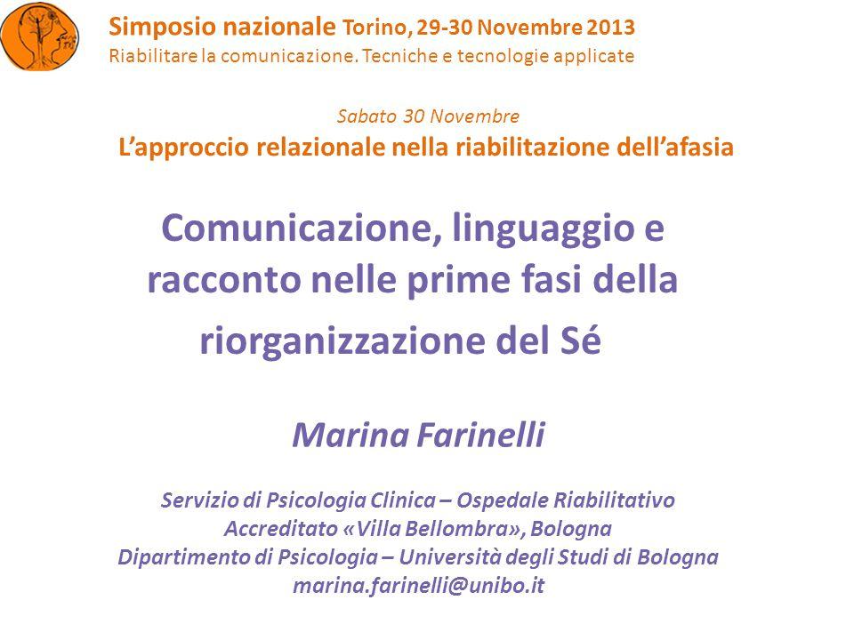 Caso Clinico : Anna Il disturbo del linguaggio, si associa a una disorganizzazione del Sè con deficit cognitivi.