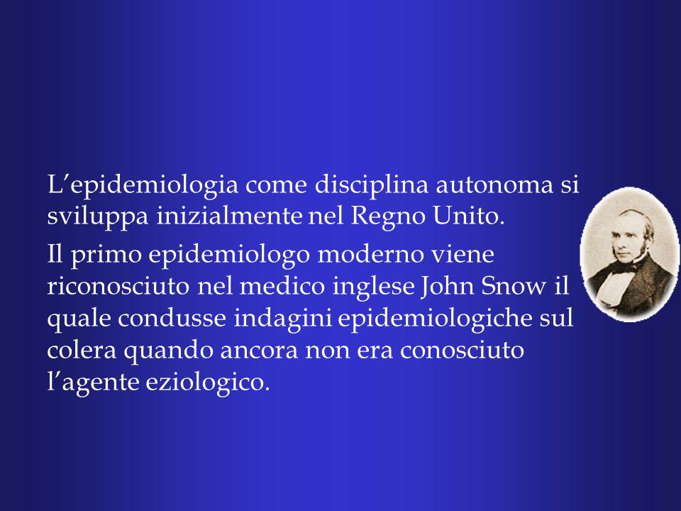 L'epidemiologia come disciplina autonoma si sviluppa inizialmente nel Regno Unito.