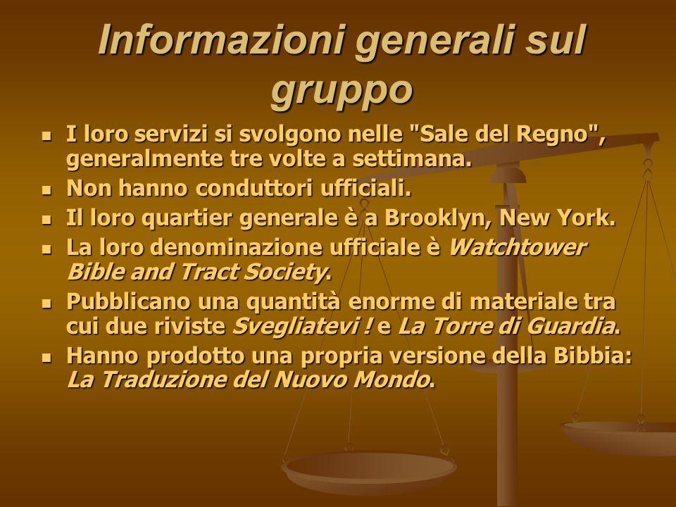 Informazioni generali sul gruppo I loro servizi si svolgono nelle
