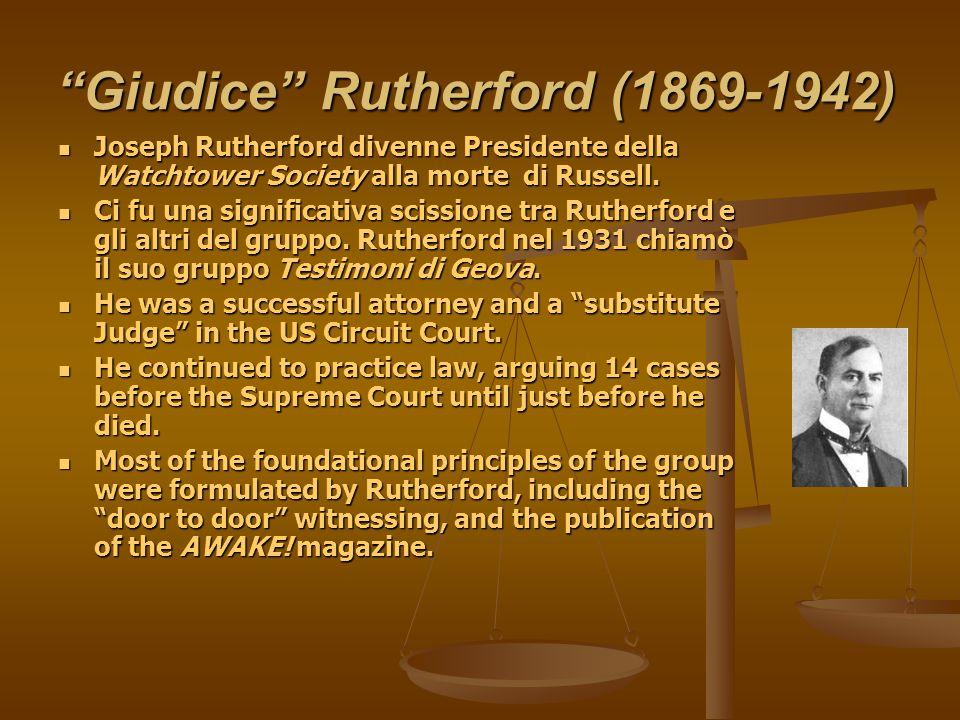 """""""Giudice"""" Rutherford (1869-1942) Joseph Rutherford divenne Presidente della Watchtower Society alla morte di Russell. Joseph Rutherford divenne Presid"""