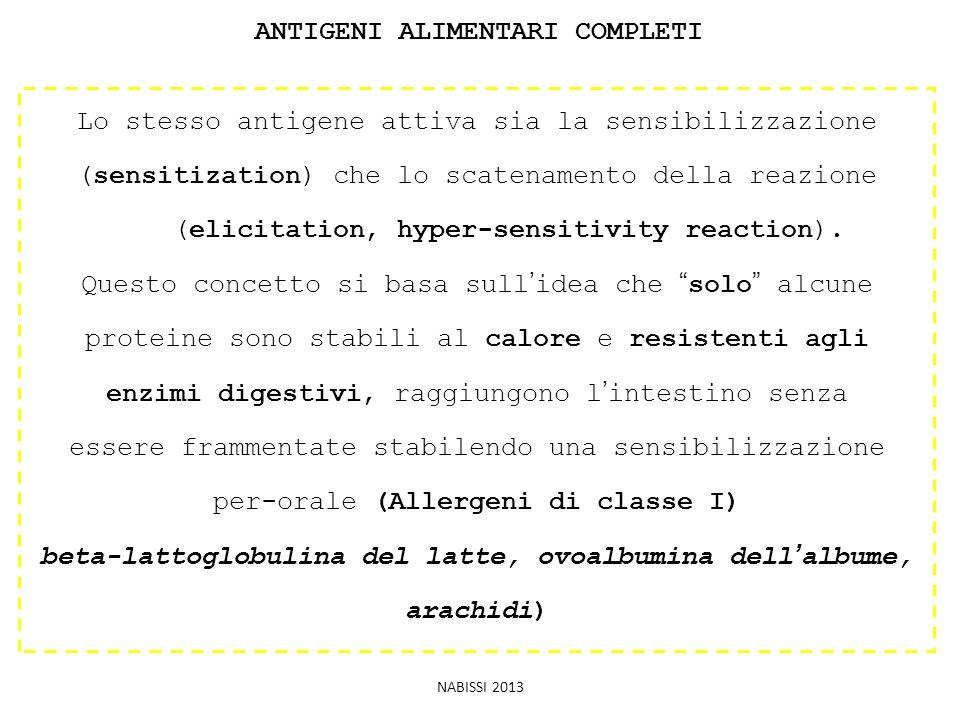 ANTIGENI ALIMENTARI COMPLETI Lo stesso antigene attiva sia la sensibilizzazione (sensitization) che lo scatenamento della reazione (elicitation, hyper