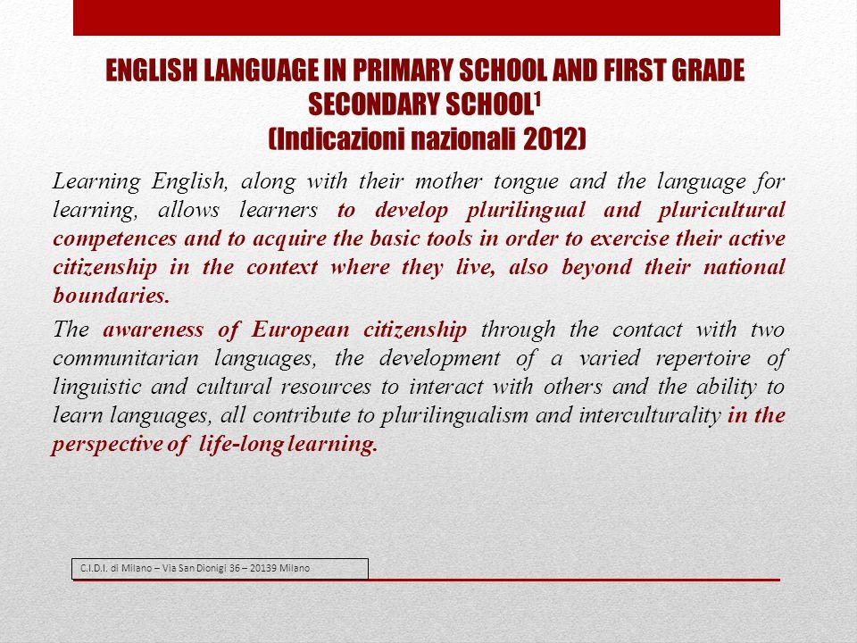 Per facilitare i processi […] è necessario che all'apprendimento delle lingue venga assicurata sia trasversalità in orizzontale, sia continuità in verticale.