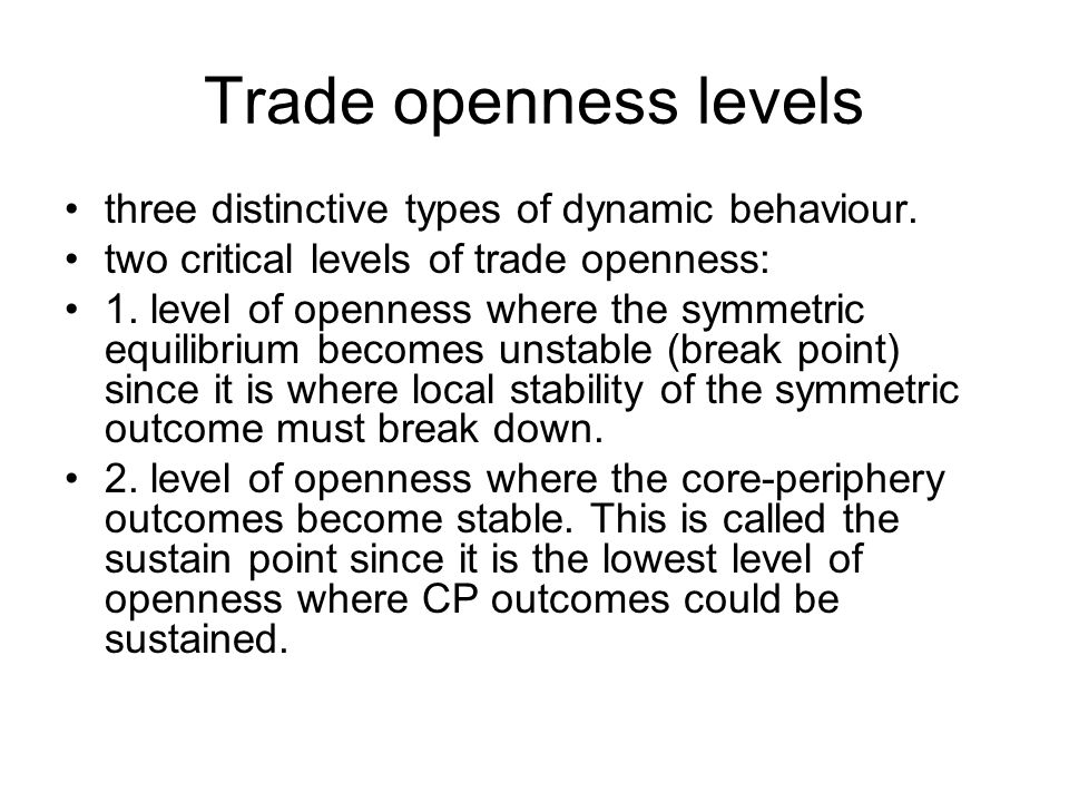 Trade openness levels three distinctive types of dynamic behaviour. two critical levels of trade openness: 1. level of openness where the symmetric eq