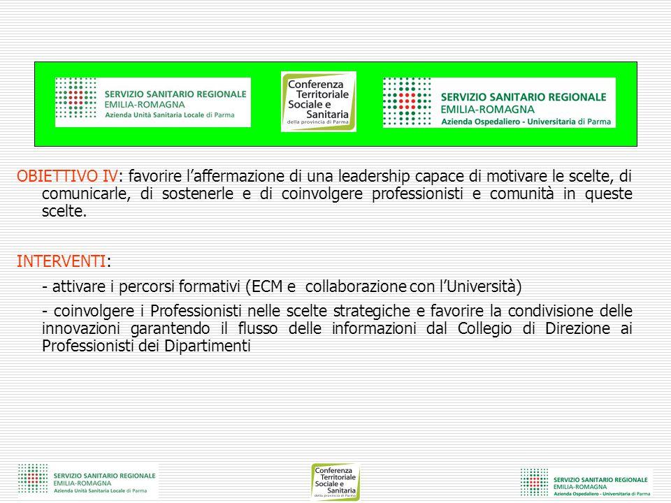 OBIETTIVO IV: favorire l'affermazione di una leadership capace di motivare le scelte, di comunicarle, di sostenerle e di coinvolgere professionisti e