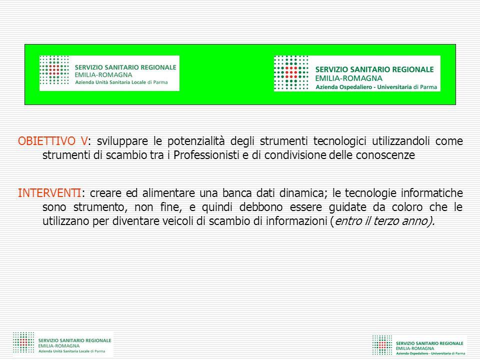 OBIETTIVO V: sviluppare le potenzialità degli strumenti tecnologici utilizzandoli come strumenti di scambio tra i Professionisti e di condivisione del