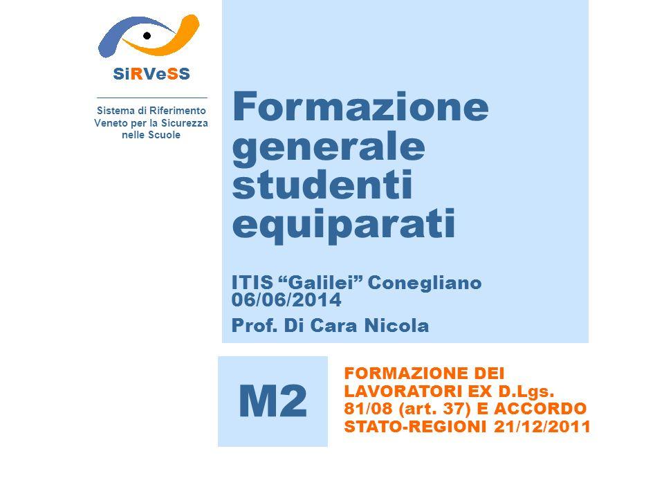 SiRVeSS Sistema di Riferimento Veneto per la Sicurezza nelle Scuole M2 FORMAZIONE DEI LAVORATORI EX D.Lgs. 81/08 (art. 37) E ACCORDO STATO-REGIONI 21/