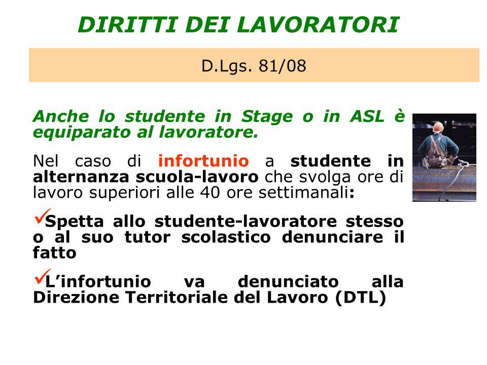 DIRITTI DEI LAVORATORI Anche lo studente in Stage o in ASL è equiparato al lavoratore. Nel caso di infortunio a studente in alternanza scuola-lavoro c