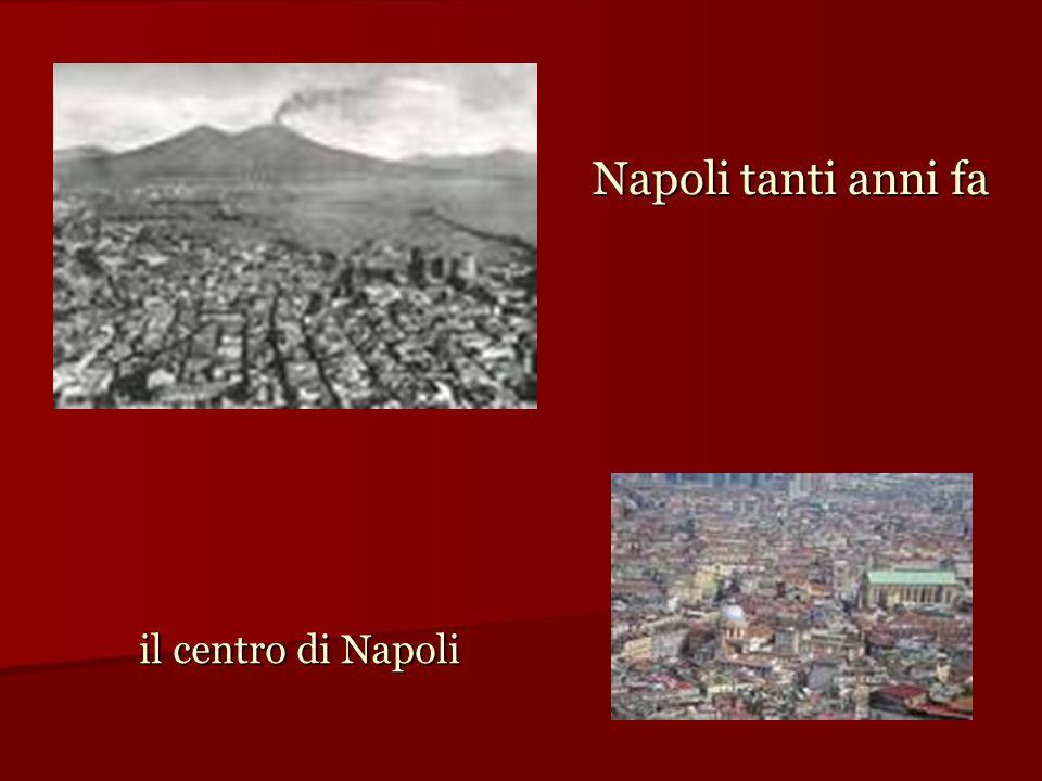 il centro di Napoli Napoli tanti anni fa