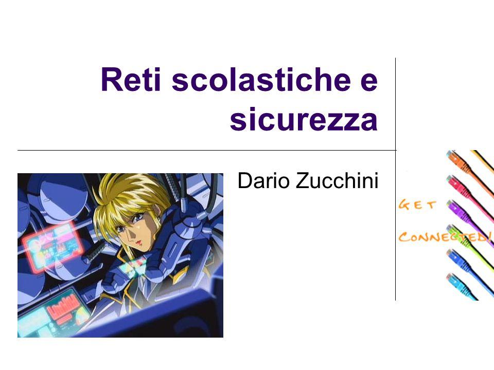 Reti scolastiche e sicurezza Dario Zucchini